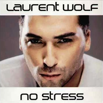 no stress laurent wolf