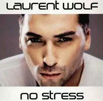 Video No stress di Laurent Wolf : musica dance